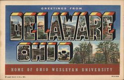 Greetings from Delaware, Ohio - Home of Ohio Wesleyan University Postcard