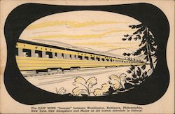 "The EAST WIND Train ""breezes"" between Washington, Baltimore, Philadelphia, New York, New Hamshire and Main on the fastest schedule in history!"