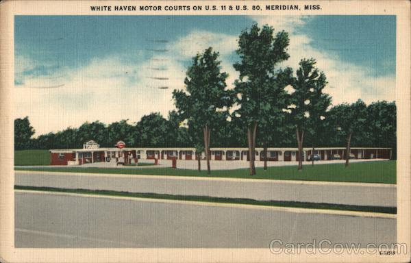 White Haven Motor Courts on U.S. 11 & U.S. 80 Meridian Mississippi
