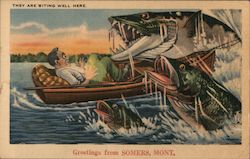 Greetings from Somers, Mont. - They are Biting Well Here Postcard