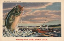 The Kind We Catch Here - Greetings from Pismo Beach, Calif. Postcard