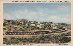 Government Buildings and Parking Terraces Opposite Entrance to Carlsbad Caverns Postcard
