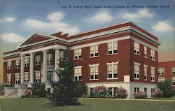 Jas. H. Lowry Hall, Texas State College for Women Postcard