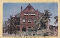 Old Customs Building, Naval Operating Base, Key West Fla.