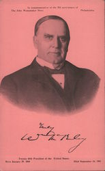 William McKinney Twenty fifth President of the United States Born January 29, 1844 Died September 14, 1901