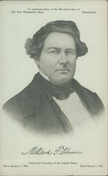 Millard Fillmore Thirteenth President of the United States Born January 7, 1803 Died March 9, 1874