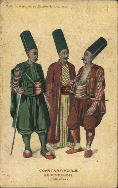 Bombardiers - Collection de Costumes Constaninople Turkey