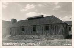 General Robert E. Lees' Headquarters, Fort Clark Ranch