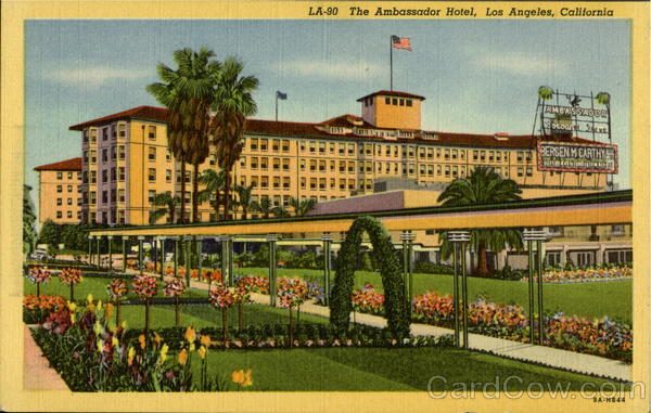 The Ambassador Hotel Los Angeles California