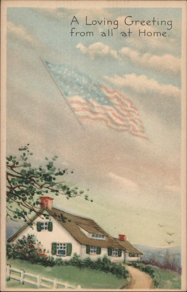 A Loving Greeting from all at Home. - House and Yard, American Flag in the Clouds