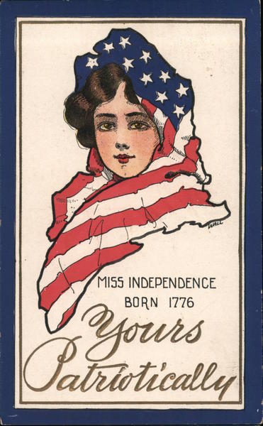 Miss Independence, Born 1776, Yours Patriotically 4th of July