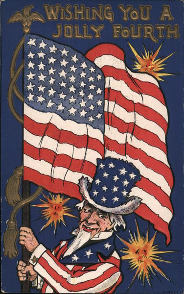 Ullman Independence Day 122 - Wishing You a Jolly Fourth - Uncle Sam Holding American Flag