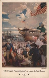 "The Frigate ""Constitution"" is Launched at Boston 1797"
