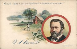 """We will fight it out on this line if it takes all summer"" U.S. Grant - farm Postcard"