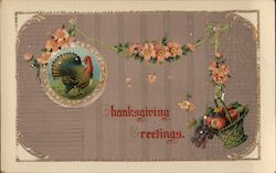 Thanksgiving Greetings. - Turkey, Fruit Basket, Flowers