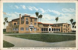 Hotel Indialantic, Opposite Melbourne, Florida Postcard