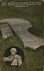 Grave and Picture of General Daniel Morgan. Grave Despoiled by Soldiers During Civil War. Postcard