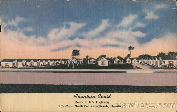 Fountain Court. Route 1, U.S. Highway. 1 1/2 miles North Pompano Beach, Florida