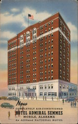 New. Completely air conditioned Hotel Admiral Semmes. Mobile, Alabama. An Affiliated National Hotel.