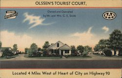 Olssen's Tourist Court, located 4 miles West of heart of city on Highway 90. Owned and operated by Mr. and Mrs. C.E. Smith