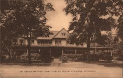 Dr. Enoch Mather, Gray Gables. Mount Clemens, Michigan