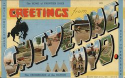 Greetins from Cheyenne Wya. The Home of Frontier Days. In the Wild and Wooly West. City of the Prairies. The Crossroads of the Nation. Postcard