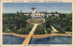 The Riviera. On the Halifax. Near Daytona Beach, Fla. Florida's foremost all year hotel