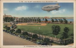 "The ""Blimp"" over Braves Field, Waterfront Park. St. Petersburg, Fla., ""The Sunshine City."""