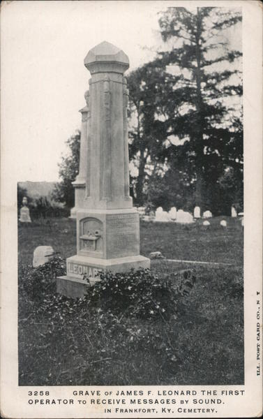 Grave of James F Leonard the First Operator to Receive Messages by Sound Frankfort Kentucky