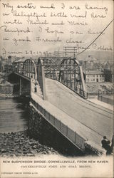 New Suspension Bridge - Connellsville From New Haven