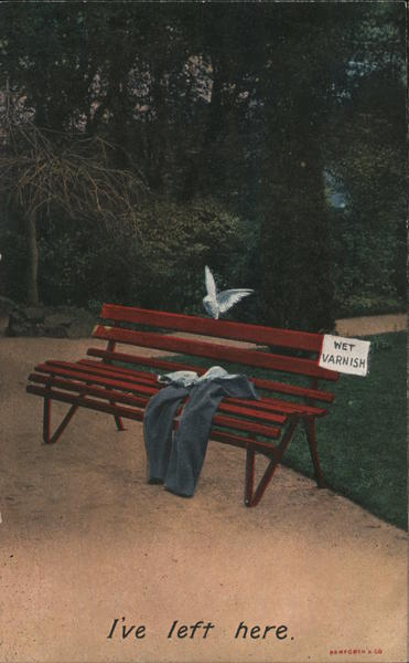 I've left here. Pair of pants laying on park bench with pidgeon. Wet Varnish sign
