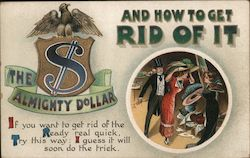 The Almighty Dollar and How to Get Rid of It. If you want to get rid of the Ready real quick, Try Postcard