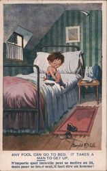 Any fool can go to bed. It takes a man to get up. Donald McGill Postcard