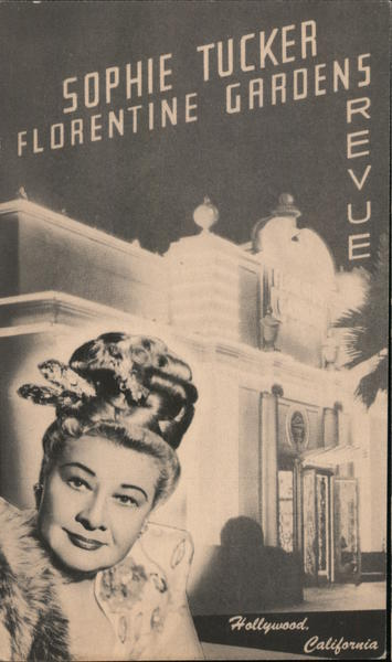 Sophie Tucker Florentine Gardens Revue Hollywood California