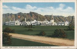 New Federal Prison Located at La Tuna, Texas, Near El Paso Postcard