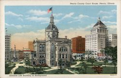 Peoria County Court House - Alliance Life Building in background Postcard