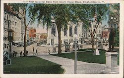 13:-First National Bank from Court House Steps, Binghamton, N.Y. Postcard
