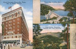 Hotel Farragut, Knoxville, Tenn./Wm G. Moffat, Manager; Norris Dam, 25 Miles Distance; Great Smoky Mountains National Park Near Knoxville Postcard