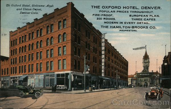 The Oxford Hotel, Welcome Arch and Union Depot, Denver Colo Colorado