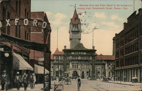 Welcome Arch and Union Depot, Lower Seventeenth Street Denver Colorado