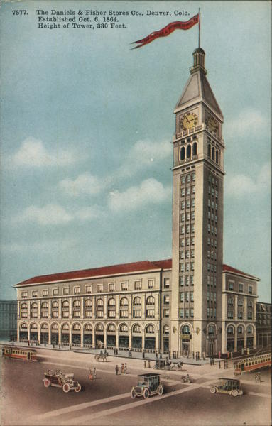 The Daniels& Fisher Stores Co., Established Oct 6, 1864. Height of Tower, 330 Feet Denver Colorado