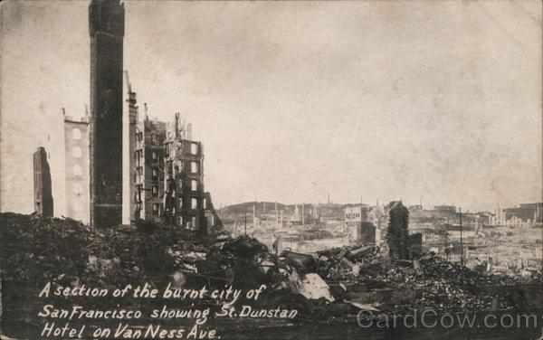 A Section of the Burnt City of San Francisco Showing St. Dunstan Hotel on Van Ness Ave. California