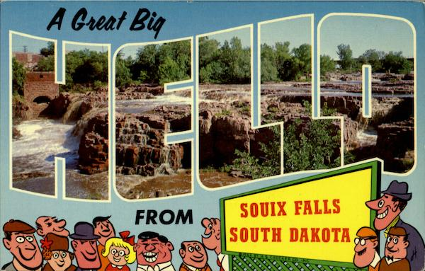 A Great Big Hello From Souix Falls Sioux South Dakota