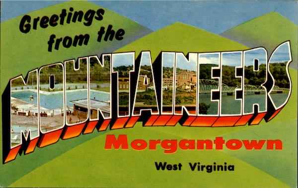 Greetings From Mountaineers Morgantown West Virginia