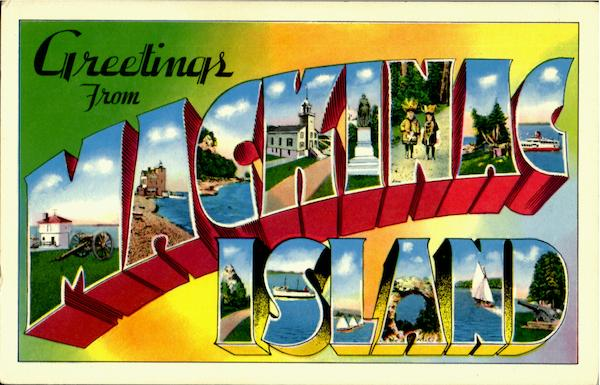 Greetings From Mackinac Island Michigan Large Letter