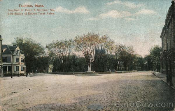 Junction of Dean & Summer Sts. and Statue of Robert Treat Paine Taunton Massachusetts