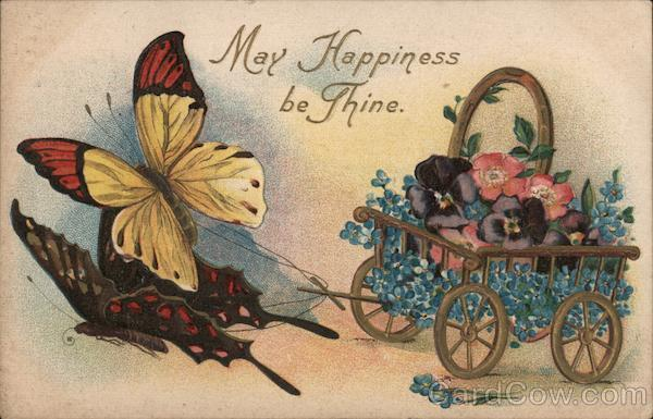 May Happiness Be Thine Butterflies Pulling Wagon of Flowers