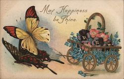 May Happiness Be Thine Butterflies Pulling Wagon of Flowers Postcard