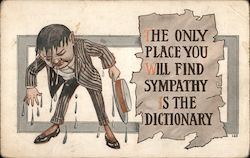 The Only Place You Will Find Sympathy Is The Dictionary Postcard