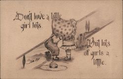 Don't Love a Little Girl Lots, But Lots of Girls a Little. Postcard